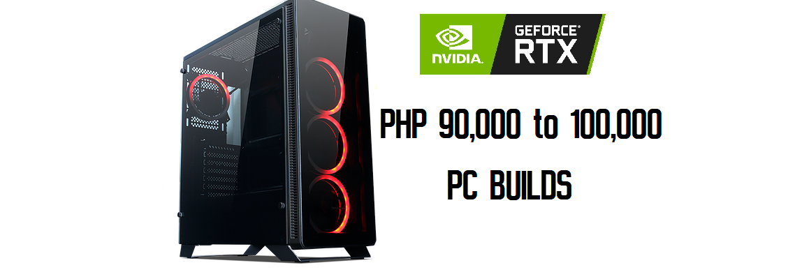 TechGuidePH's 90000 to 100000 Pesos PC builds | Oct 2018 – Tech